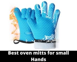 Best oven mitts for small hands