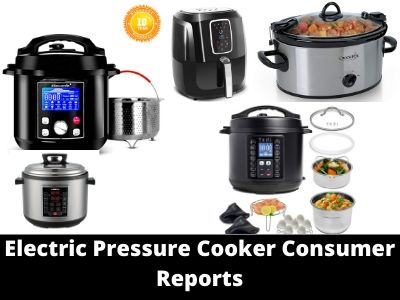 electric pressure cooker reviews consumer reports
