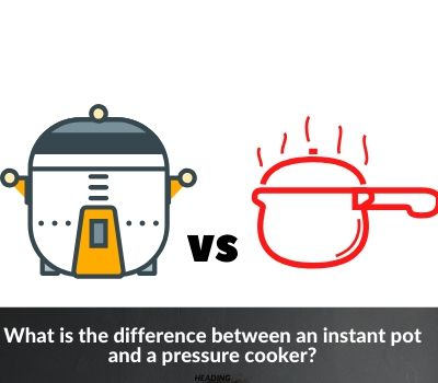 What is the difference between an instant pot and a pressure cooker?