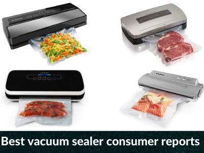 Best Vacuum Sealer Consumer Reports