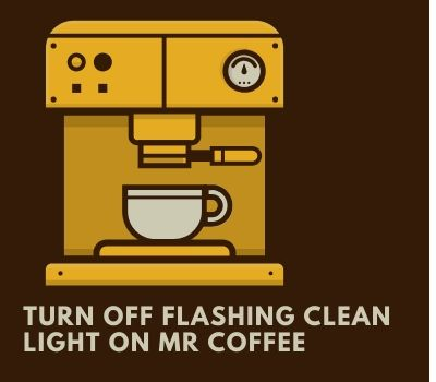 Turn Off Flashing Clean Light On Mr Coffee