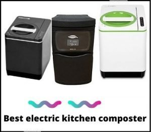 Best Electric Kitchen Composter