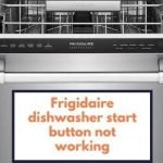 Frigidaire Dishwasher Start Button Not Working