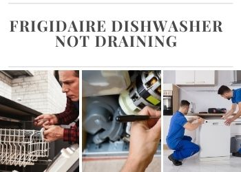 Frigidaire Dishwasher Not Draining
