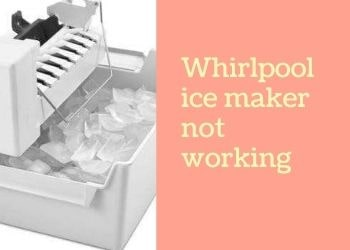 Whirlpool Ice Maker Not Working