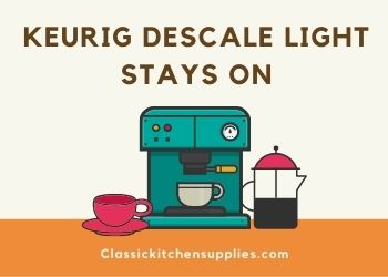 Keurig Descale Light Stays On