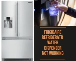Frigidaire Refrigerator Water Dispenser Not Working