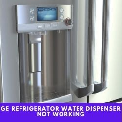 Ge Refrigerator Water Dispenser Not Working