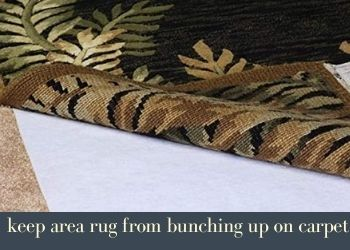 How To Keep Area Rug From Bunching Up On Carpet
