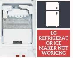 Lg Refrigerator Ice Maker Not Working