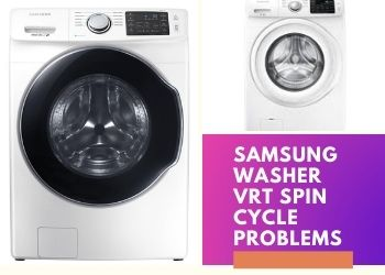Samsung Washer Vrt Spin Cycle Problems