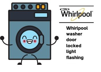 Whirlpool Washer Door Locked Light Flashing