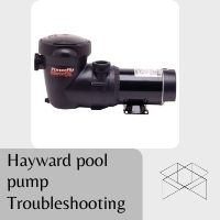 Hayward Pool Pump Troubleshooting